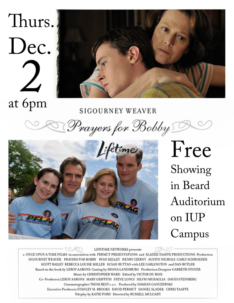 "Free Showing of ""Prayers for Bobby"" Thursday, December 2nd at Beard Auditorium on IUP Campus."